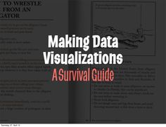 making-data-visualizations-a-survival-guide by vis4 via Slideshare