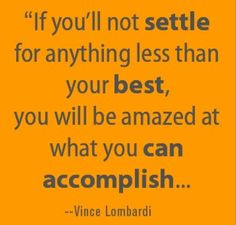 Great Vince Lombardi quote as I begin a long day!