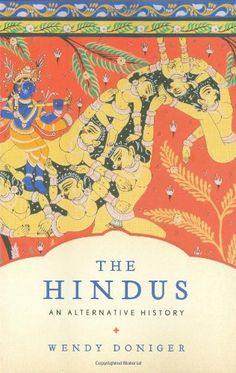 The Hindus: An Alternative History by Wendy Doniger,http://www.amazon.com/dp/1594202052/ref=cm_sw_r_pi_dp_hLY.sb0Q73WPYP8C