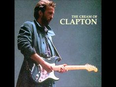 Eric Clapton - The Cream Of Clapton [Full Album]