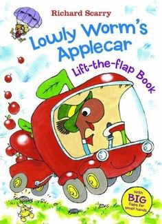 Lowly Worm's Applecar Richard Scarry's Lift the Flaps Books INA LTF BR