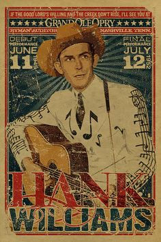 "Hank Williams Sr poster. Grand Ole Opry, (""Debut Performance June 11, 1949 --- Final Performance July12, 1952"")"