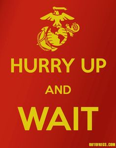 The Unofficial Motto of the Marine Corps, and pretty much the entire military. Usmc Quotes, Military Quotes, Military Humor, Military Love, Usmc Humor, Military Terms, Marine Quotes, Military Service, Marine Tattoo