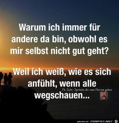 Why am I always there for others even though I am not feeling well? – Willkommen in der Welt der Frauen Some Quotes, Best Quotes, Deep Talks, Some Words, Thing 1, True Stories, Slogan, Quotations, Wisdom