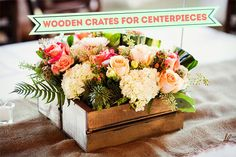 Wooden crates as centerpiece containers
