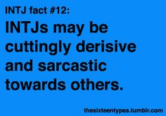 It is, perhaps, a relief to other MBTI types that the percentage of INTJs is so small.