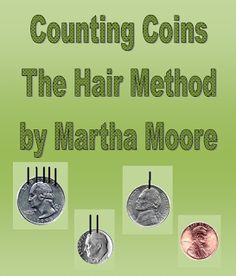 """FREE MATH LESSON - """"Counting Coins - Hair Method"""" - Go to The Best of Teacher Entrepreneurs for this and hundreds of free lessons.   #FreeLesson   #TeachersPayTeachers   #TPT   #Math   http://thebestofteacherentrepreneurs.blogspot.com/2012/06/free-math-lesson-counting-coins-hair.html"""