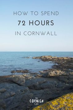 How to Spend 72 Hours (a long 3 day weekend) In Cornwall Devon And Cornwall, Cornwall England, Yorkshire England, Yorkshire Dales, Newquay Cornwall, Oxford England, London England, Wanderlust, England And Scotland