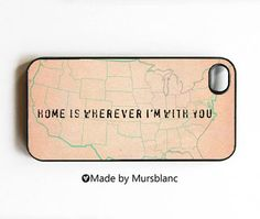 iphone case Home Is Wherever I'm With you | One of my favorite songs:)