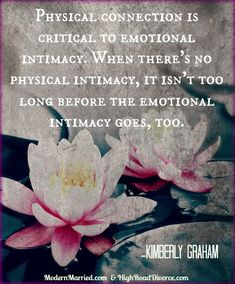 Physical and Emotional Intimacy = Healthy, Happy Marriage - Kimberly Graham