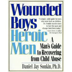 Wounded Boys Heroic Men: A Man's Guide to Recovering from Child Abuse Therapy Tools, Art Therapy, Therapy Ideas, Reminder Board, Creative Arts Therapy, Counseling Psychology, Reading Rainbow, Abusive Relationship, Interesting Reads