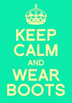 We don't really think you can argue with this logic can you? Just Keep Calm and Wear YOUR Boots. There are over million active duty Military memebers that have their boots on to protect and serve. Keep Calm Quotes, Quotes To Live By, Me Quotes, Random Quotes, Funny Quotes, Country Girls, Country Music, Country Living, Everything Country
