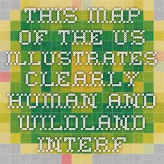 This map of the US illustrates clearly human and wildland interface in the U. May be helpful for wildfire. Front Range, Us Map, This Is Us, Periodic Table, Diagram, Illustration, Periodic Table Chart, Periotic Table, Illustrations