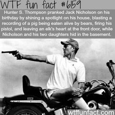 "Hunter S. Thompson ""prank"" - WTF fun facts http://ibeebz.com"