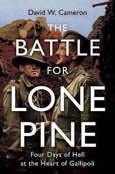 Book 58 - the Battle for Lone Pine: Four days of Hell at the Heart of Gallipolli