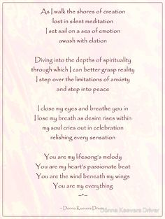 'My Lifesong's Melody' by Donna Keevers Driver. As I walk the shores of creation lost in silent meditation I set sail on a sea of emotion awash with elation Close My Eyes, My Poetry, Spirituality, Peace, Writing, My Love, Spiritual, Being A Writer, Sobriety