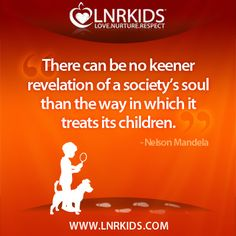 There can be no keener revelation of a society's soul than the way in which it treats its children. Nelson Mandela, Quotes For Kids, Treats, Canning, Children, Sweet Like Candy, Kids, Goodies, Snacks