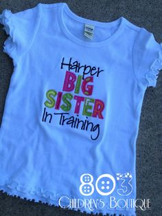 Sibling Big Sister in Training HPL   This listing is for a custom Big Sister in Training shirt. This design is machine embroidered directly on to the shirt. No stickers or iron ons used at our shop.   You can add a M2M (made to match) hair bow during checkout if you like.   Comes in sizes:  Onesies: 0-3 month, 3-6 month, 6-12month  Shirt: 12m, 18m, 24m 3T, 4T 5/6, 6x, S, M, L