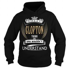 CLOPTON  Its a CLOPTON Thing You Wouldnt Understand  T Shirt Hoodie Hoodies YearName Birthday