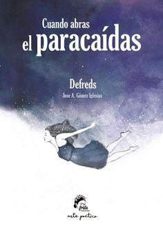 Cuando abras el paracaídas / Defreds. Frida, 2016.