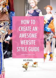 How To Create An Awesome Style Guide For Your Website via xopixel.com