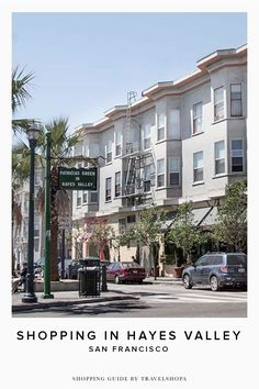 Guide to shopping in Hayes Valley | San Francisco | California. Down Taylor to Market St. south to Hayes.