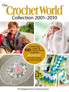 Maggie's Crochet · The Crochet World Collection 2001-2010 $39.95