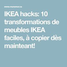 IKEA hacks: 10 transformations de meubles IKEA faciles, à copier dès mainteant!