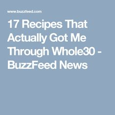 17 Recipes That Actually Got Me Through Whole30 - BuzzFeed News