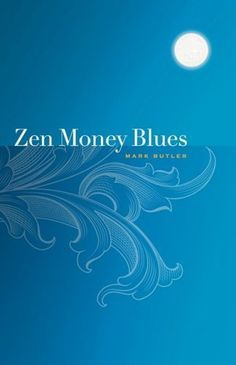 Zen Money Blues:Amazon:Books