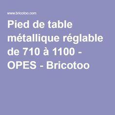 Pied de table métallique réglable de 710 à 1100 - OPES - Bricotoo