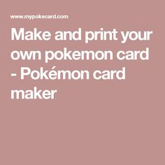 Make and print your own pokemon card - Pokémon card maker