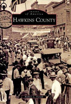 Hawkins County - Rodney L. Ferrell - Google Books