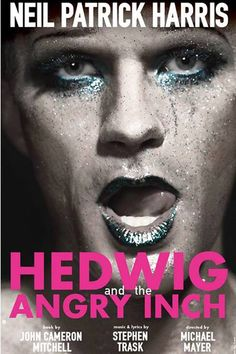 ►Met Your Mother star Neil Patrick Harris' upcoming Broadway show Hedwig and the Angry Inch.FREAKING AWESOME.