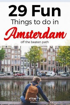 29 Fun Things to Do in Amsterdam (+80 cool ideas to rock the city!)