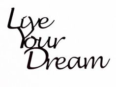 Capture your dreams in your mind and your life becomes full.    Reach out and touch the limits of your being in your mind.    If you think you can, you can.