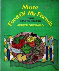 More Food of My Friends Paperback by Judith Shepard (Author)Sag Harbor,NY.