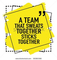 Cute Motivational Inspirational Quote Concept About Teamwork A team that sweats together sticks together