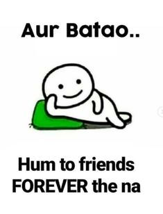 The kii nhh btao btao? Swag Quotes, Bff Quotes, Girly Quotes, Friendship Quotes, Funky Quotes, Jokes Quotes, Friend Quotes, Funny Memea, Cute Funny Quotes