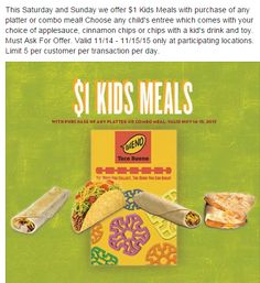 $1 kids meals at Taco Bueno with purchase of any platter or combo meal.  11/14-11.15.  Limit 5.