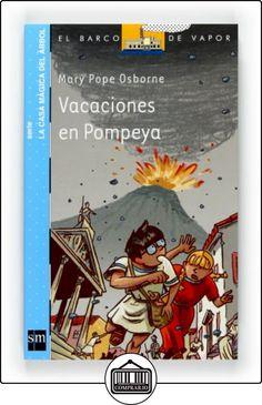 Vacaciones en Pompeya (Barco de Vapor Azul) de Mary Pope Osborne ✿ Libros infantiles y juveniles - (De 6 a 9 años) ✿