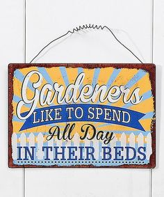 Loving this 'Gardeners In Their Beds' Iron Sign on #zulily! #zulilyfinds