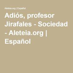 Adiós, profesor Jirafales - Sociedad - Aleteia.org | Español