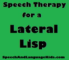 Speech Therapy For a Lateral Lisp: A Case Study. Repinned by SOS Inc. Resources pinterest.com/sostherapy/.