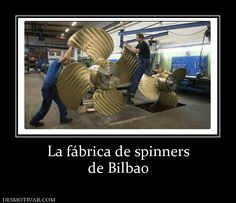 La+fábrica+de+spinners+de+Bilbao