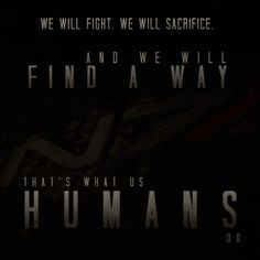 """""""We will fight. We will sacrifice. And we will find a way."""""""