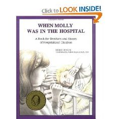 When Molly Was in the Hospital: A Book for Brothers and Sisters of Hospitalized Children--- Good for Child Life Specialist books, child life specialist, hospit children, child develop, hospit book, kid book, feelings, hospitals