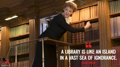 Justice Strauss: A library is like an island in a vast sea of ignorance.  More on: http://www.magicalquote.com/series/a-series-of-unfortunate-events/ A Series of Unfortunate Events