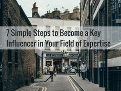 In this short post, you'll discover seven simple steps to become a key influencer in your field of expertise. You must position yourself as an influencer. Content Marketing, Social Media Marketing, Digital Marketing, Career Development, Business Management, Human Resources, Business News, Social Work, Moving Forward