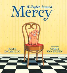 "Read ""A Piglet Named Mercy"" by Kate DiCamillo available from Rakuten Kobo. Every porcine wonder was once a piglet! Celebrate the joy of a new arrival with this endearing picture-book prequel to t. New Children's Books, Good Books, Library Books, Rio Grande City, The Tale Of Despereaux, Kate Dicamillo, Newbery Medal, Children's Picture Books, Book Show"